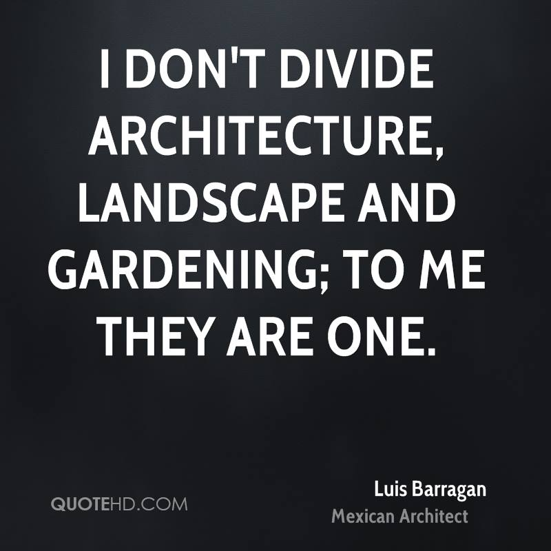 Luis barragan quotes quotesgram for Architecture quotes
