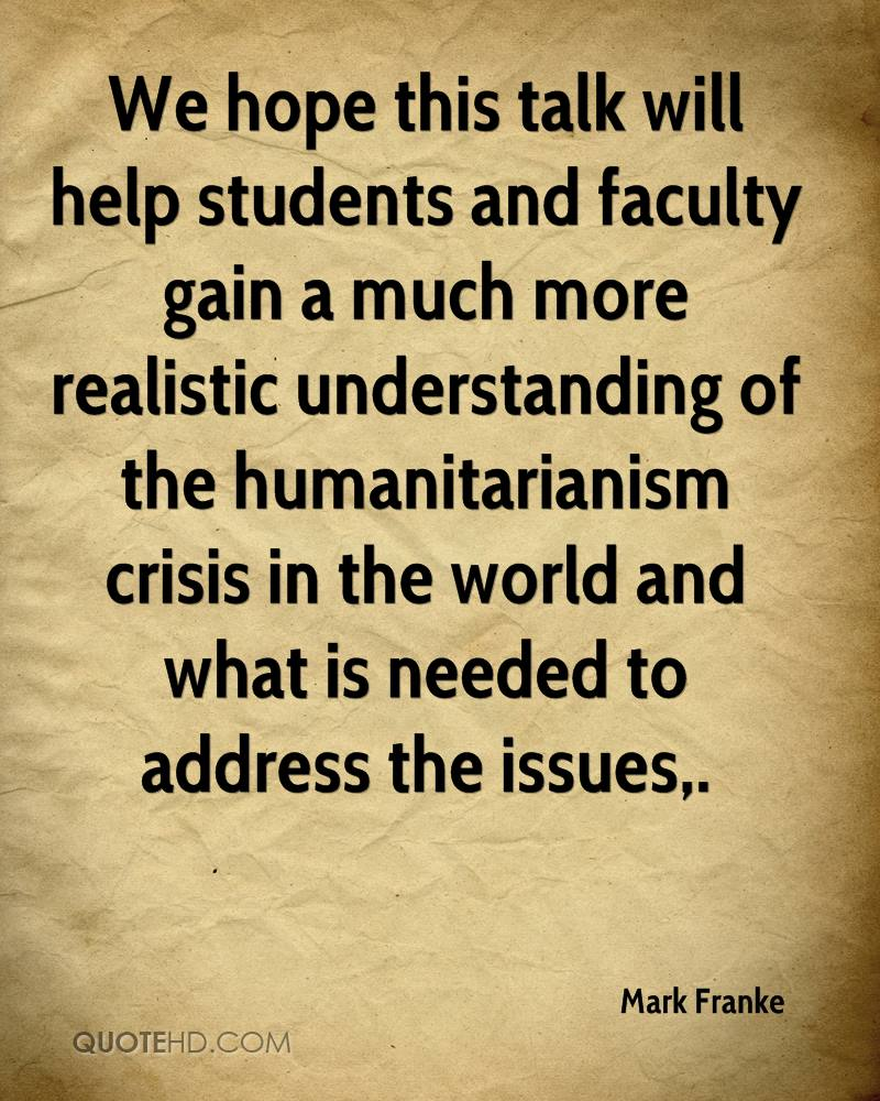 We hope this talk will help students and faculty gain a much more realistic understanding of the humanitarianism crisis in the world and what is needed to address the issues.