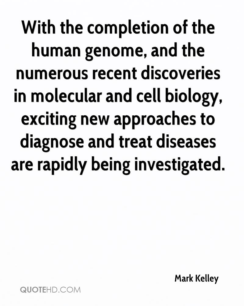 With the completion of the human genome, and the numerous recent discoveries in molecular and cell biology, exciting new approaches to diagnose and treat diseases are rapidly being investigated.