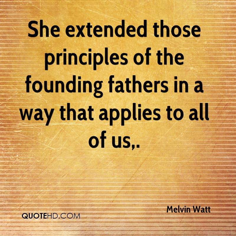 She extended those principles of the founding fathers in a way that applies to all of us.
