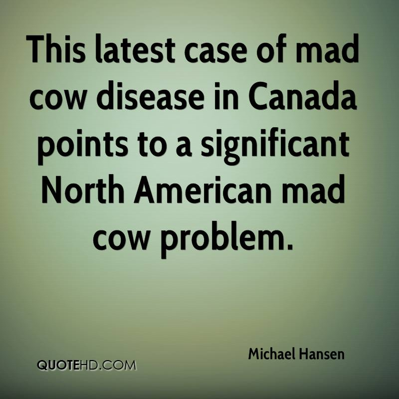 This latest case of mad cow disease in Canada points to a significant North American mad cow problem.