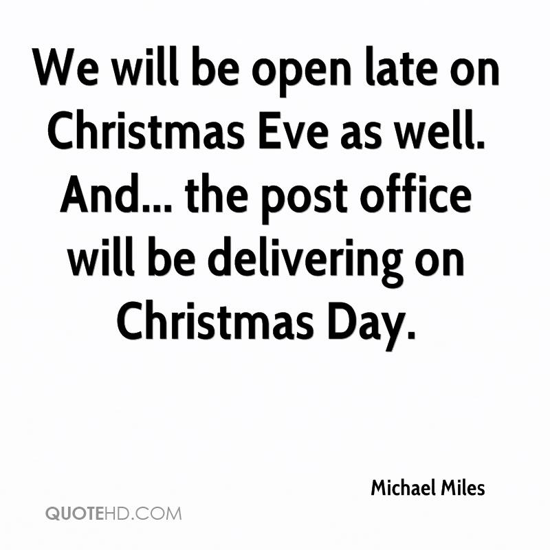 we will be open late on christmas eve as well and the - Christmas Eve Post Office Hours