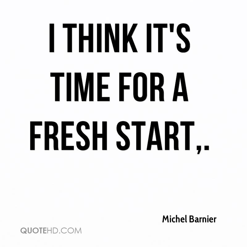Fresh Start Quotes Michel Barnier Quotes  Quotehd