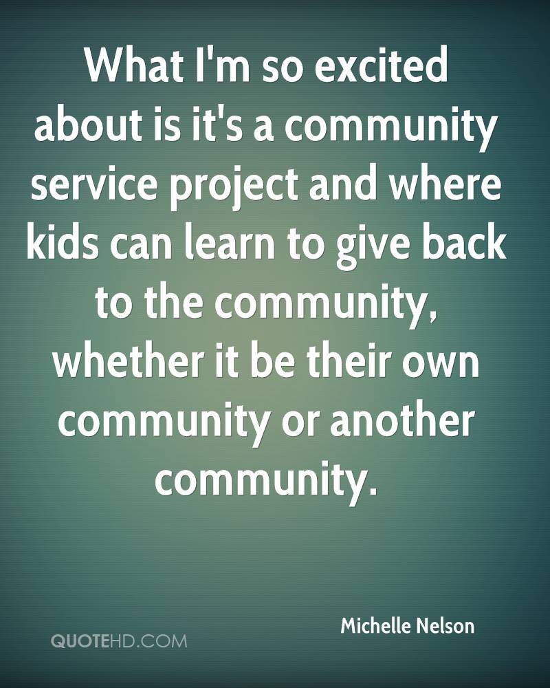 What I'm so excited about is it's a community service project and where kids can learn to give back to the community, whether it be their own community or another community.