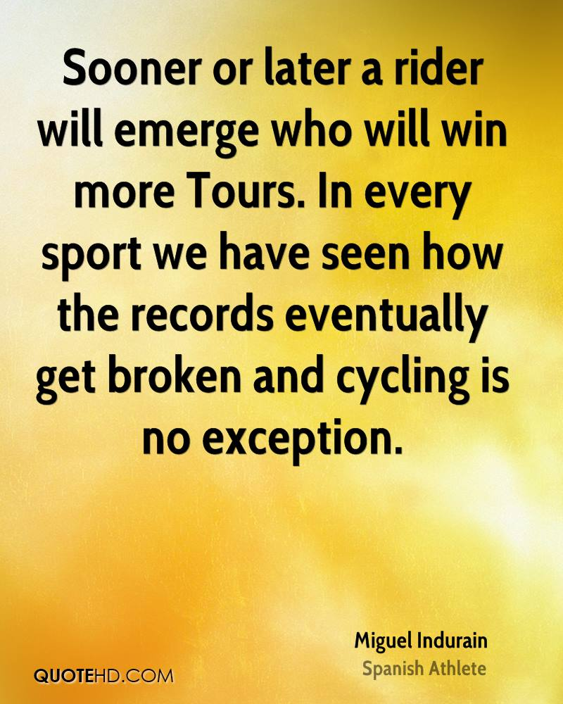 Sooner or later a rider will emerge who will win more Tours. In every sport we have seen how the records eventually get broken and cycling is no exception.