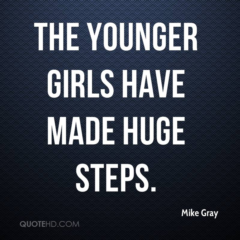 The younger girls have made huge steps.
