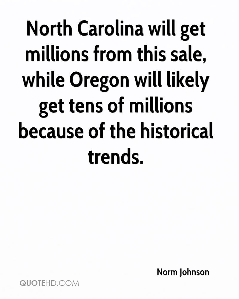 North Carolina will get millions from this sale, while Oregon will likely get tens of millions because of the historical trends.