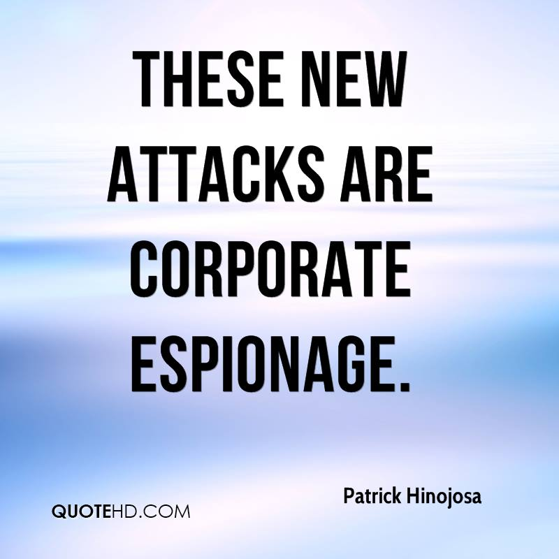 These new attacks are corporate espionage.