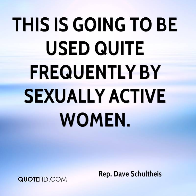 This is going to be used quite frequently by sexually active women.