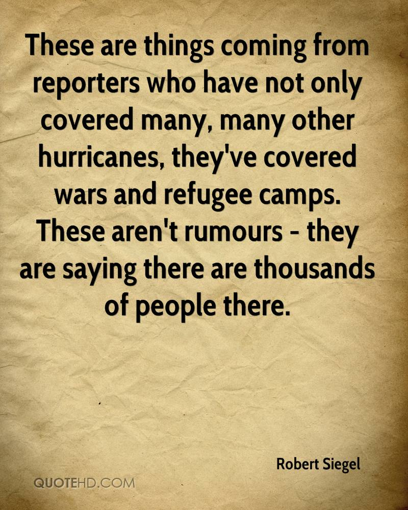 These are things coming from reporters who have not only covered many, many other hurricanes, they've covered wars and refugee camps. These aren't rumours - they are saying there are thousands of people there.