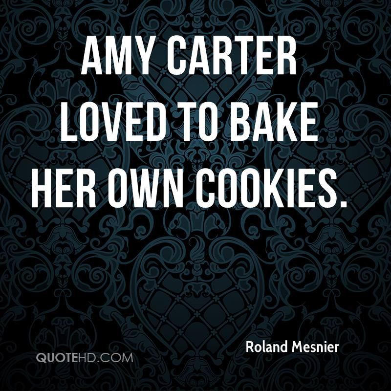 Amy Carter loved to bake her own cookies.