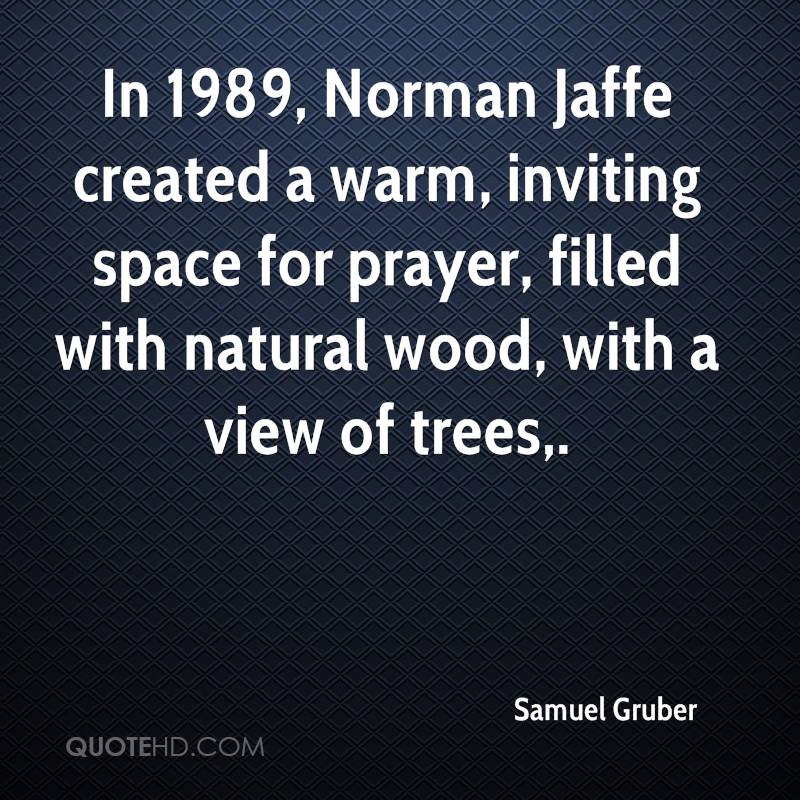 In 1989, Norman Jaffe created a warm, inviting space for prayer, filled with natural wood, with a view of trees.