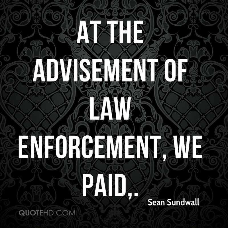 Law Enforcement Quotes Enchanting Sean Sundwall Quotes QuoteHD