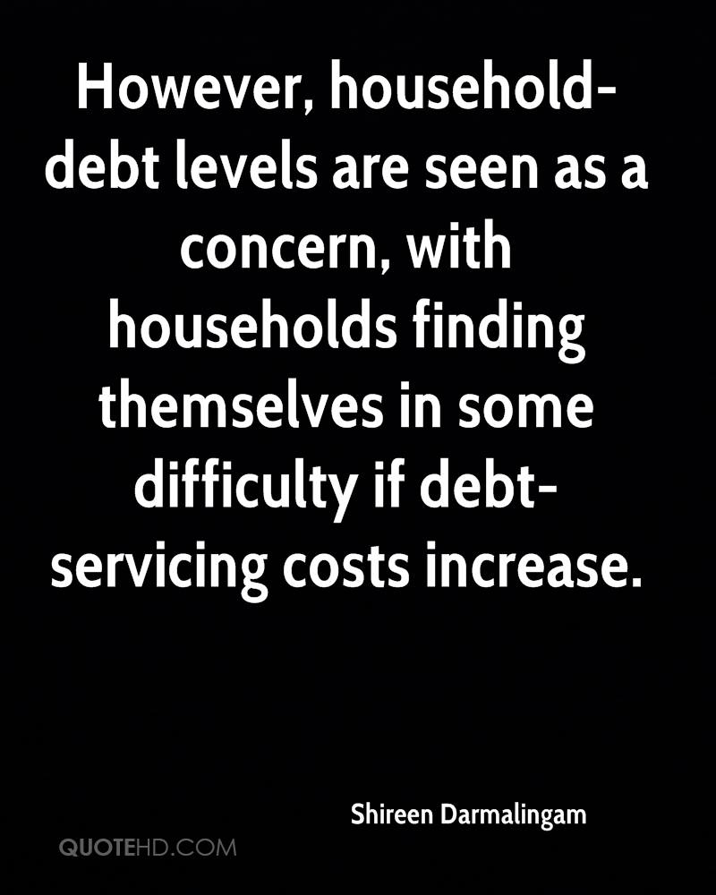 However, household-debt levels are seen as a concern, with households finding themselves in some difficulty if debt-servicing costs increase.