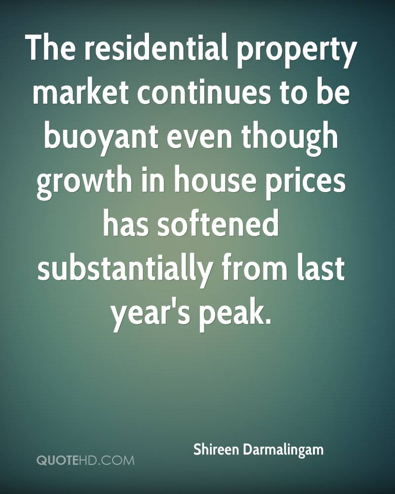 The residential property market continues to be buoyant even though growth in house prices has softened substantially from last year's peak.