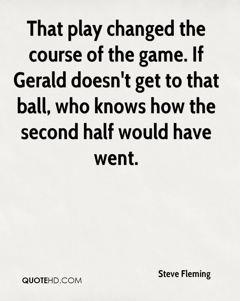That play changed the course of the game. If Gerald doesn't get to that ball, who knows how the second half would have went.