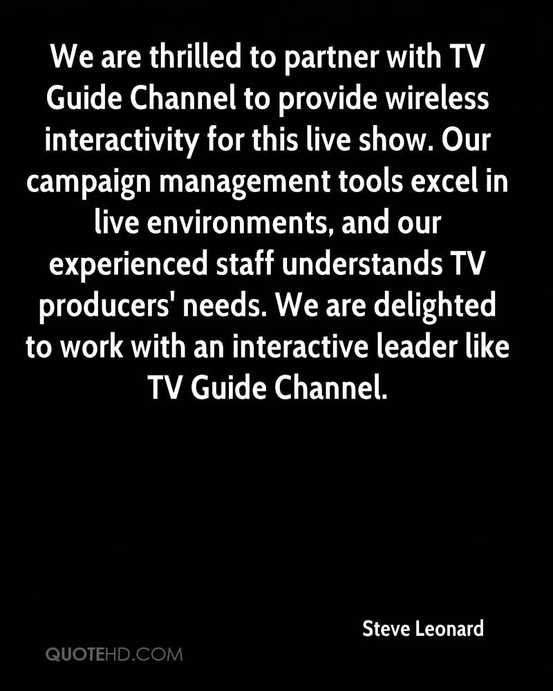 We are thrilled to partner with TV Guide Channel to provide wireless interactivity for this live show. Our campaign management tools excel in live environments, and our experienced staff understands TV producers' needs. We are delighted to work with an interactive leader like TV Guide Channel.