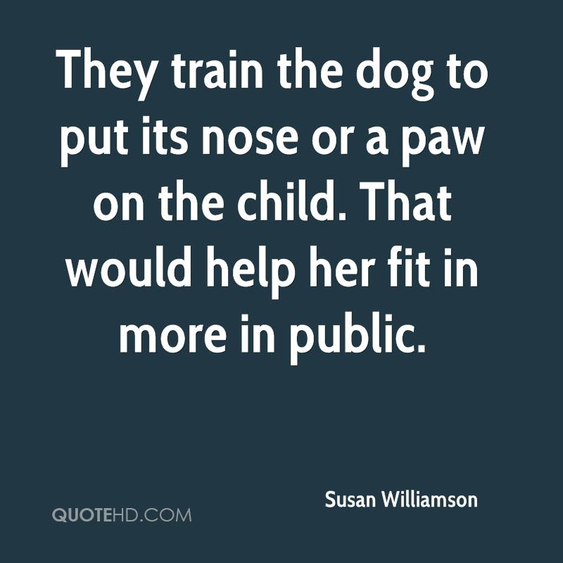 They train the dog to put its nose or a paw on the child. That would help her fit in more in public.