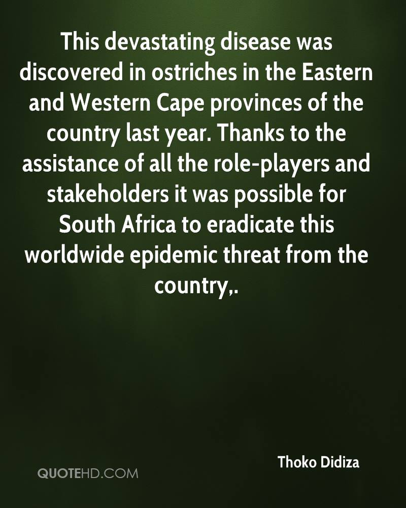 This devastating disease was discovered in ostriches in the Eastern and Western Cape provinces of the country last year. Thanks to the assistance of all the role-players and stakeholders it was possible for South Africa to eradicate this worldwide epidemic threat from the country.