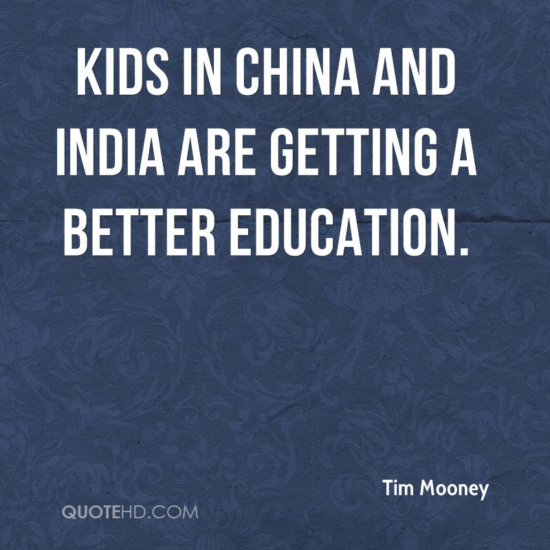 Kids in China and India are getting a better education.