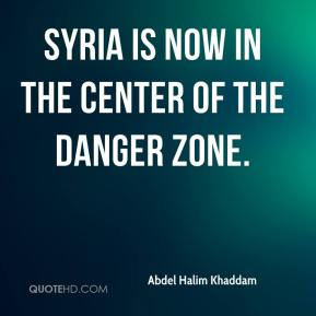Syria is now in the center of the danger zone.