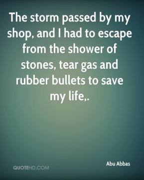 Abu Abbas - The storm passed by my shop, and I had to escape from the shower of stones, tear gas and rubber bullets to save my life.