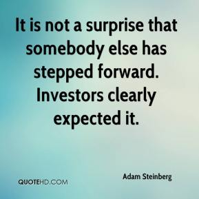 It is not a surprise that somebody else has stepped forward. Investors clearly expected it.