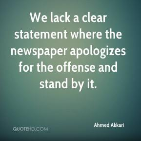 We lack a clear statement where the newspaper apologizes for the offense and stand by it.