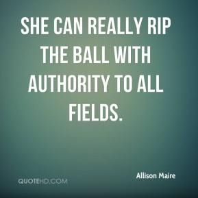 Allison Maire - She can really rip the ball with authority to all fields.