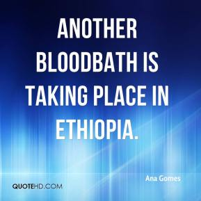 Another bloodbath is taking place in Ethiopia.