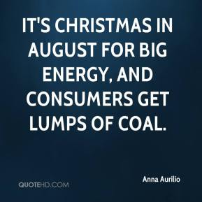 It's Christmas in August for big energy, and consumers get lumps of coal.