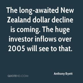 Anthony Byett - The long-awaited New Zealand dollar decline is coming. The huge investor inflows over 2005 will see to that.