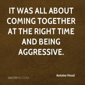 It was all about coming together at the right time and being aggressive.