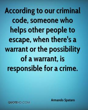 Armando Spataro - According to our criminal code, someone who helps other people to escape, when there's a warrant or the possibility of a warrant, is responsible for a crime.