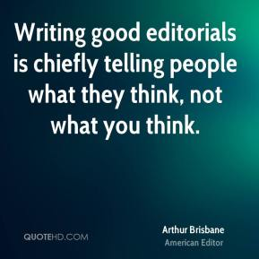 Writing good editorials is chiefly telling people what they think, not what you think.
