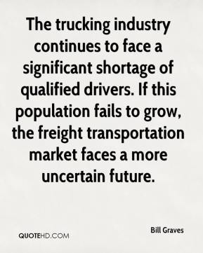 The trucking industry continues to face a significant shortage of qualified drivers. If this population fails to grow, the freight transportation market faces a more uncertain future.
