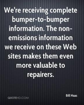 Bill Haas - We're receiving complete bumper-to-bumper information. The non-emissions information we receive on these Web sites makes them even more valuable to repairers.