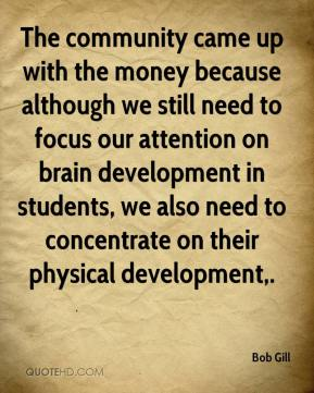 The community came up with the money because although we still need to focus our attention on brain development in students, we also need to concentrate on their physical development.