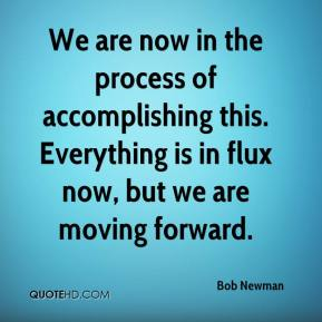 Bob Newman - We are now in the process of accomplishing this. Everything is in flux now, but we are moving forward.