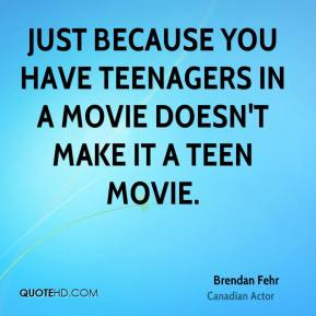 Just because you have teenagers in a movie doesn't make it a teen movie.