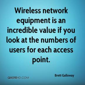 Wireless network equipment is an incredible value if you look at the numbers of users for each access point.