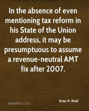 In the absence of even mentioning tax reform in his State of the Union address, it may be presumptuous to assume a revenue-neutral AMT fix after 2007.