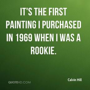 Calvin Hill - It's the first painting I purchased in 1969 when I was a rookie.