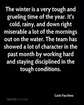 Carlo Facchino - The winter is a very tough and grueling time of the year. It's cold, rainy, and down right miserable a lot of the mornings out on the water. The team has showed a lot of character in the past month by working hard and staying disciplined in the tough conditions.
