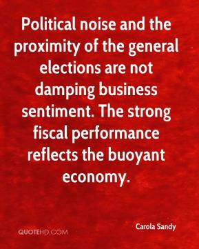 Carola Sandy - Political noise and the proximity of the general elections are not damping business sentiment. The strong fiscal performance reflects the buoyant economy.