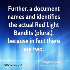 Further, a document names and identifies the actual Red Light Bandits (plural), because in fact there are two.