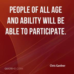 Chris Gardner - People of all age and ability will be able to participate.