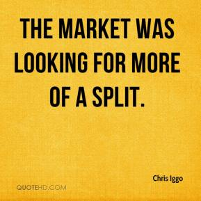 The market was looking for more of a split.