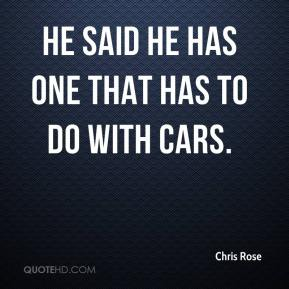 Chris Rose - He said he has one that has to do with cars.