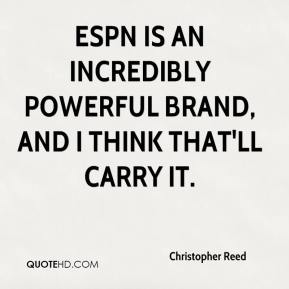Christopher Reed - ESPN is an incredibly powerful brand, and I think that'll carry it.